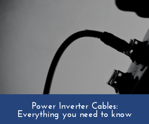 Power Inverter Cables: Everything you need to know » Invertpro